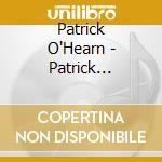 Patrick O`Hearn - Patrick O`Hearn: A Windham Hill Retrospective cd musicale di Patrick O'hearn