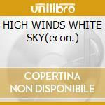 HIGH WINDS WHITE SKY(econ.) cd musicale di COCKBURN BRUCE
