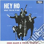 Guess Who & Chad Allan - Hey Ho What You Do To Me cd musicale di The guess who & chad allan