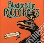 Kings of love - cd musicale di Blackie & the rodeo kings