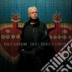 Bruce Cockburn - Small Source Of Comfort cd musicale di COCKBURN BRUCE