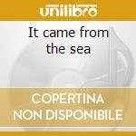 It came from the sea cd musicale di Bonobo