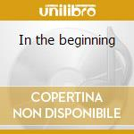 In the beginning cd musicale