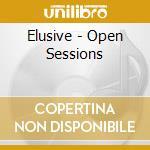 Open sessions cd musicale di Elusive