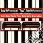 Joey & Papa John Defrancesco - All In The Family cd musicale di Joey defrancesco & p.j.defranc