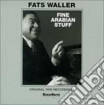 Fats Waller - Fine Arabian Stuff cd musicale di Fats Waller