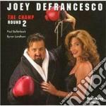 Joey Defrancesco - The Champ Round 2 cd musicale di Joey Defrancesco