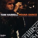 Tom Harrell - Prana Dance cd musicale di HARRELL TOM
