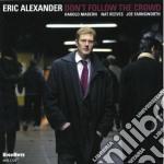 Eric Alexander - Don't Follow The Crowd cd musicale di Eric Alexander