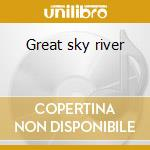 Great sky river cd musicale di Jazz is dead