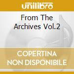 FROM THE ARCHIVES VOL.2 cd musicale di BOLIN TOMMY