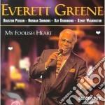 Everett Greene - My Foolish Heart cd musicale di Greene Everett