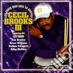 Cecil Brooks III - For Those Who Love To Groove cd musicale di Cecil brooks iii