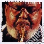 Arthur Blythe - Exhale cd musicale di Arthur Blythe