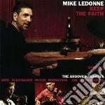 Mike Ledonne & The Groover Quartet - Keep The Faith cd musicale di Mike ledonne & the g