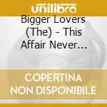 This affair never happen. cd musicale di The bigger lovers