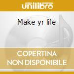 Make yr life cd musicale di Butchies The