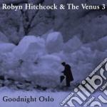 Robyn Hitchcock - Goodnight Oslo cd musicale di Robyn Hitchcock