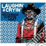Reverend Horton Heat - Laughin' & Cryin' cd musicale di REVEREND HORTON HEAT