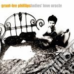 Grant-Lee Phillips - Ladies Love Oracle cd musicale di PHILLIPS GRANT LEE