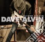 Dave Alvin - Eleven Eleven cd musicale di Dave Alvin