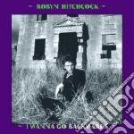 I WANNA GO BACKWARDS                      cd musicale di Robyn Hitchcock