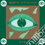 Robyn Hitchcock - Eye cd musicale di Robyn Hitchcock
