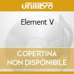 ELEMENT V cd musicale di VOYAGER