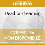 Dead or dreaming cd musicale di Eternity Into
