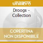 Droogs - Collection cd musicale di Droogs