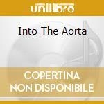 INTO THE AORTA                            cd musicale di Stuntme Sant'antonio