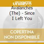 Avalanches - Since I Left You cd musicale di AVALANCHES