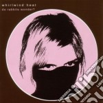 Whirlwind Heat - Do Rabbits Wonder? cd musicale di Heart Whirlwind