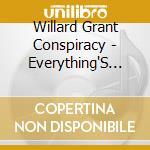 EVERYTHING'S FINE cd musicale di WILLARD GRANT CONSPIRACY