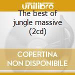 The best of jungle massive (2cd) cd musicale di Artisti Vari