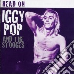 Head on (rarities 1972 - 1973) cd musicale di Iggy & stooges Pop