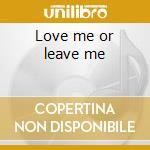 Love me or leave me cd musicale di Sarah Vaughan