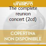 The complete reunion concert (2cd) cd musicale di Brothers Everly