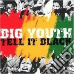 Tell it black cd musicale di Youth Big
