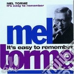 Mel Torm? - It'S Easy To Remember cd musicale di Mel Torme
