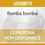 Bomba bomba cd musicale di Ray Barretto