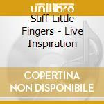 Live inspiration cd musicale di Stiff little fingers
