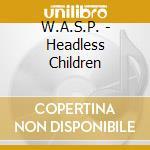 Wasp - Headless Children cd musicale di W.A.S.P.