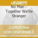 Together we're stranger cd musicale
