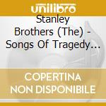 Songs of tragedy and redempion cd musicale di Brothers Stanley