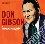 Don Gibson - Lonesome Singer Songwriter cd musicale di Don Gibson