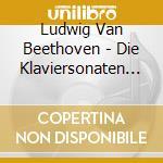 Sonate per piano (integrale) cd musicale di BEETHOVEN LUDWIG VAN