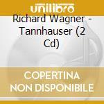 Tannhauser-2cd cd musicale di Richard Wagner