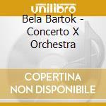Bartok Bela - Concerto X Orchestra cd musicale di Mussorgsky Bartok