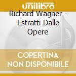 Wagner Richard - Estratti Dalle Opere cd musicale di Kirsten Flagstad